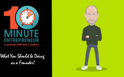 Ep 311: What Your Should be Doing as a Founder