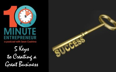 Ep 331: 5 Keys to Creating a Great Business
