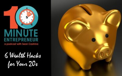 Ep 332: 6 Wealth Hacks for Your 20's