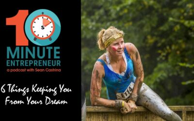 Ep 336: 6 Things Keeping You From Your Dream