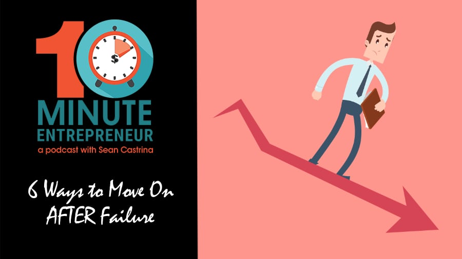 Ep 339: 6 Ways to Move on AFTER Failure